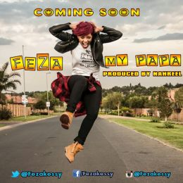 "VIDEO MPYA YA FEZA KESSY ""MY PAPA"""